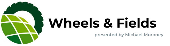 Wheels and Fields - Presented by Michael Moroney